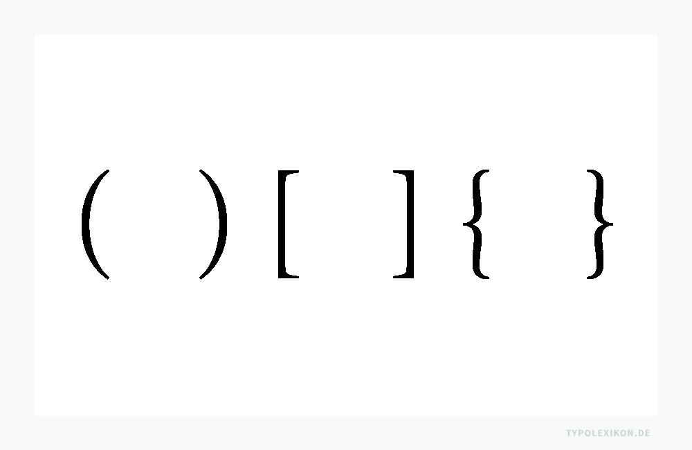 Runde, eckige und geschweifte (Akkolade) Parenthesen. Beispiel gesetzt in der Französischen Renaissance-Antiqua »Minion« von Robert Slimbach. Infografik: www.typolexikon.de