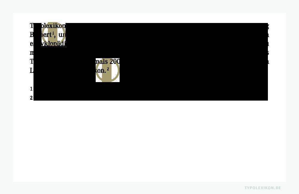 Beispiel einer Fußnote mit Arabischer Ziffer. Bezieht sich eine Fußnote auf einen ganzen Satz, steht das Konsultationszeichen unmittelbar hinter dem Schlusspunkt (2), ansonsten steht es hinter dem betroffenen Wort (1). Photoshoprohsatz in der Corporate A von Kurt Weidemann (1922–2011). Quelle: www.typolexikon.de