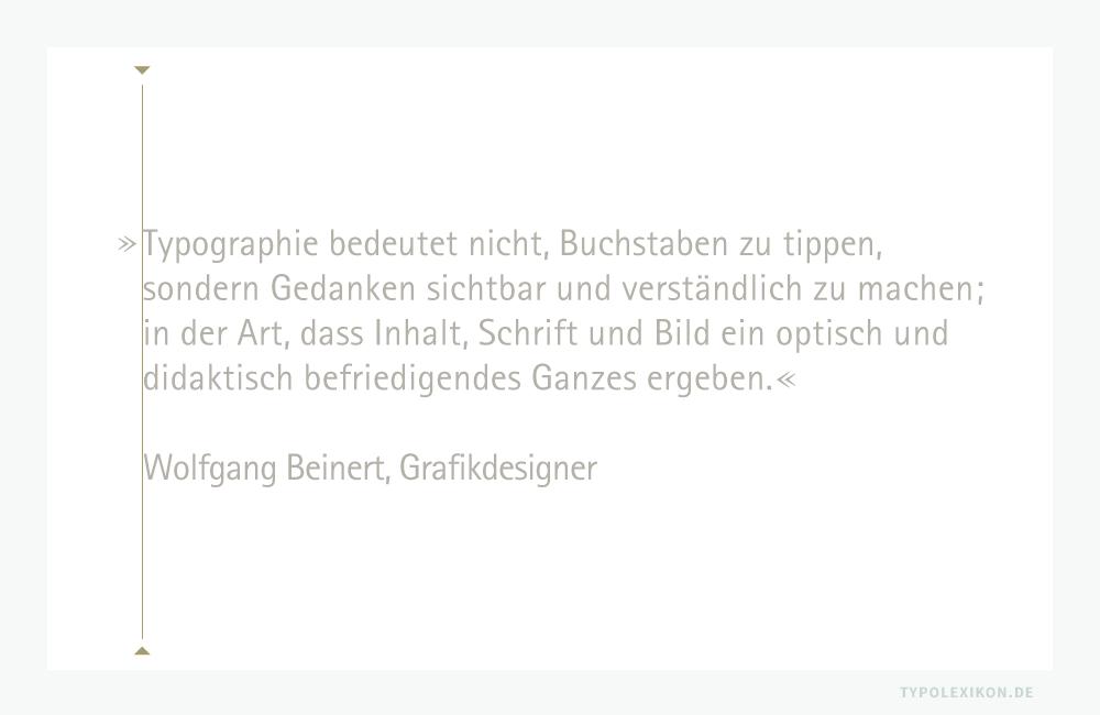 Tipp: Bei freigestellten Zitaten wird die Anführung – egal ob es sich um Deutsche, Englische oder Französische Anführungszeichen handelt, immer zugunsten des Optischen Randausgleichs über die linke Satzkante gestellt.