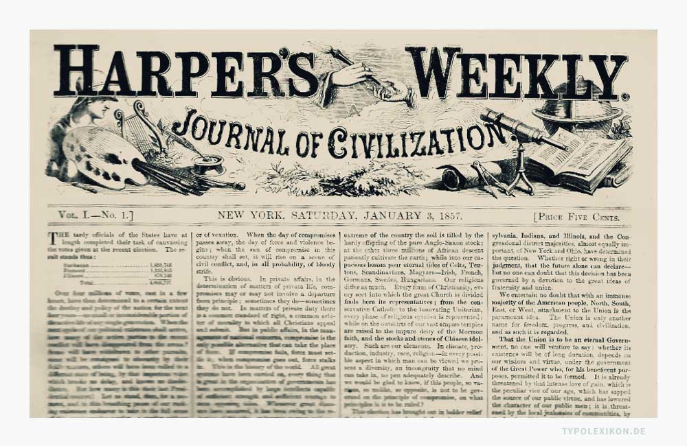 Neben Geschäfts- oder Privatdrucksachen zählen auch wirkungsvoll gestaltete Teile eines Buches oder Zeitung zu den Akzidenzen, beispielsweise Zeitungsköpfe oder der Frontispiz und Haupttitel eines Buches. Abbildung: Der Zeitungskopf (Titelkopf) des US-amerikanisches Nachrichtenmagazin »Harper's Weekly« aus dem Jahre 1857 wurde im Akzidenzsatz hergestellt, die Copy im Werksatz. Quelle: Harper & Brothers, New York City.