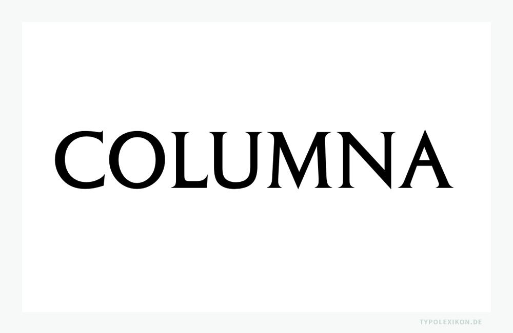 Die Akzidenzschrift Columna, ein Majuskelschrift mit betont trapez- bzw. keilförmigen Serifen, wurde zwischen 1952 und 1955 vom Schweizer Typografen Max Caflisch (1916–2004) entworfen und ab 1955 über die Bauersche Giesserei vertrieben.